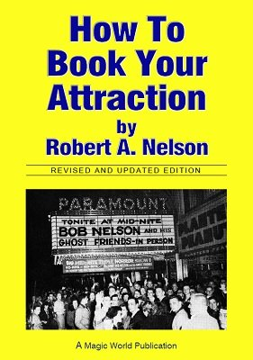 How to Book Your Attraction by Robert A. Nelson