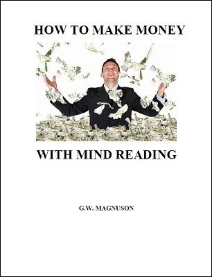 How To Make Money with Mind Reading by W. G. Magnuson