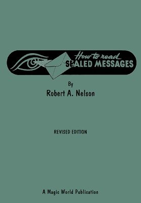 How to Read Sealed Messages by Robert A. Nelson
