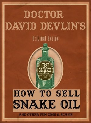 How To Sell Snake Oil by David Devlin