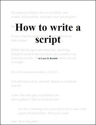 How To Write A Script by Larry Brodahl