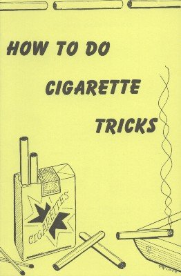 How To Do Cigarette Tricks by Various Contributors