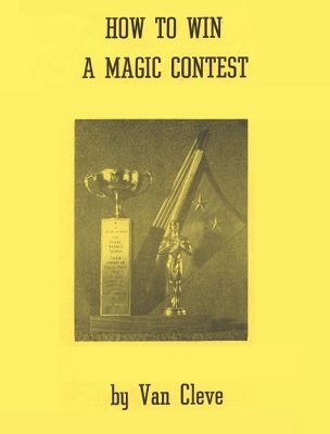 How To Win A Magic Contest by Van Cleve