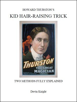 Howard Thurston's Kid Hair Raising Trick by Devin Knight