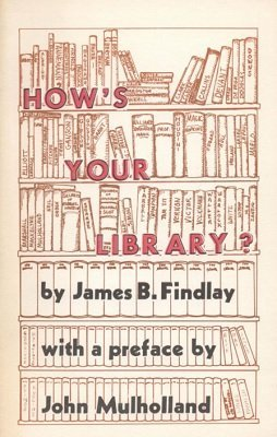 How's Your Library? (softcover) by James B. Findlay
