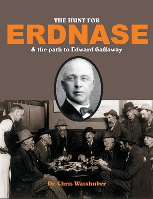 The Hunt For Erdnase: and the Path to Edward Gallaway by Chris Wasshuber