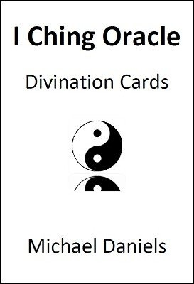 I Ching Oracle Divination Cards by Michael Daniels