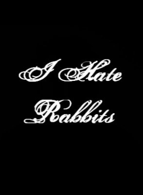 I Hate Rabbits by Alan Rorrison
