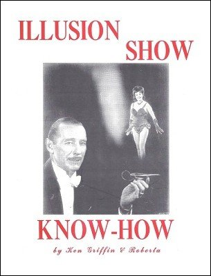 Illusion Show Know-How by Ken Griffin & Roberta