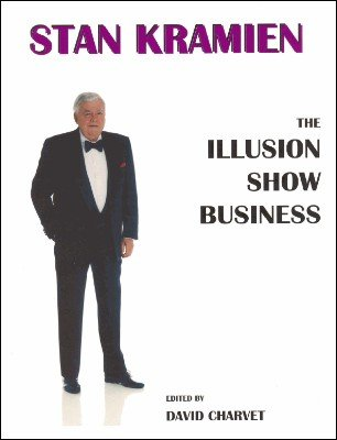 The Illusion Show Business by Stan Kramien