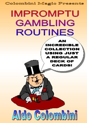 Impromptu Gambling Routines by Aldo Colombini