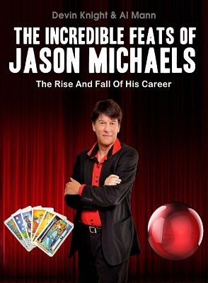 The Incredible Feats of Jason Michaels by Devin Knight & Al Mann