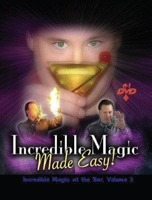 Incredible Magic at the Bar: Volume 3 by Michael Maxwell