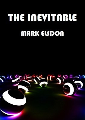 The Inevitable by Mark Elsdon