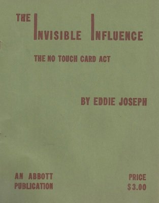 The Invisible Influence: the no touch card act by Eddie Joseph