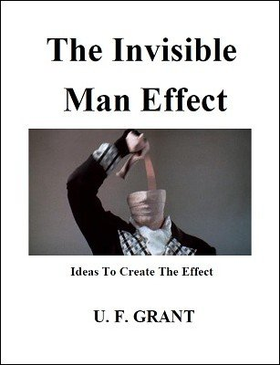 The Invisible Man Effect by Ulysses Frederick Grant