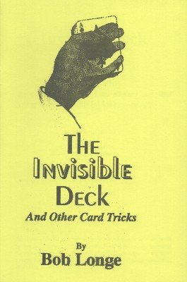 The Invisible Deck: and other card tricks by Bob Longe