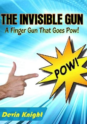 The Invisible Gun by Devin Knight