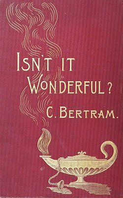 Isn't It Wonderful? by Charles Bertram