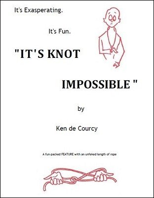 It's Knot Impossible by Ken de Courcy