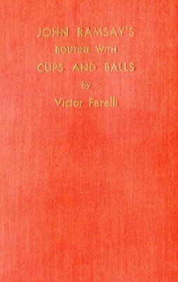 John Ramsay's Routine with Cups and Balls (hardcover) by Victor Farelli