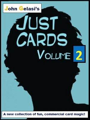 Just Cards Volume 2 by John Gelasi