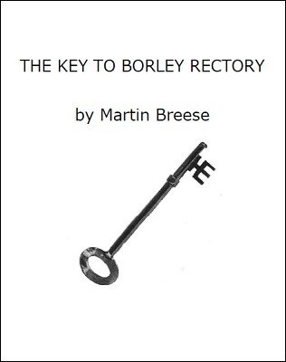 The Key to Borley Rectory by Martin Breese