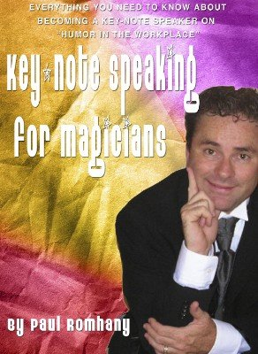 Keynote Speaking for Magicians by Paul Romhany