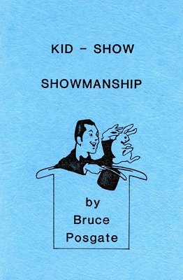 Kid Show Showmanship by Bruce Posgate