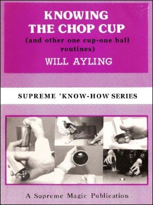 Knowing the Chop Cup (Know-How Series) by Will Ayling