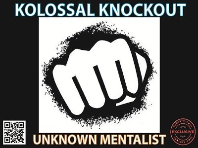 Kolossal Knockout by Unknown Mentalist