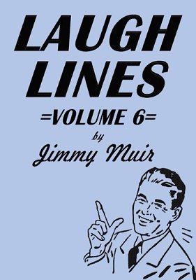 Laugh Lines 6 by Jimmy Muir