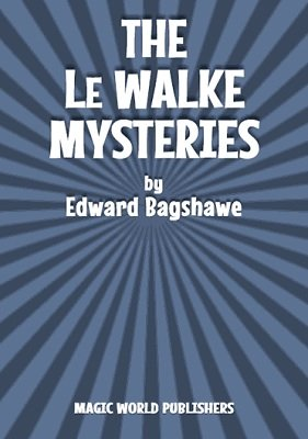 The Le Walke Mysteries by Edward Bagshawe