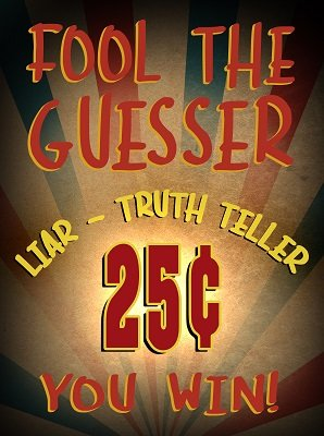 Liar/Truth Teller Carnival Sign by Dave Arch