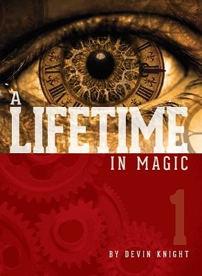 A Lifetime in Magic 1 by Devin Knight