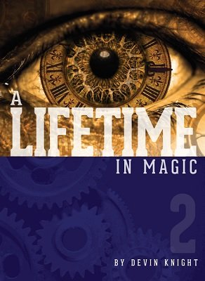 A Lifetime in Magic 2 by Devin Knight