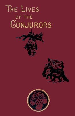 The Lives of the Conjurors by Thomas Frost