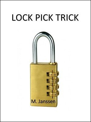 Lock Pick Trick by Maurice Janssen