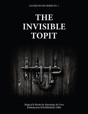 Locked Books 01: The Invisible Topit by Alexander de Cova