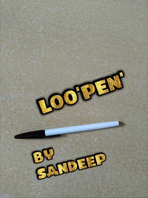 Loo'Pen' by Sandeep