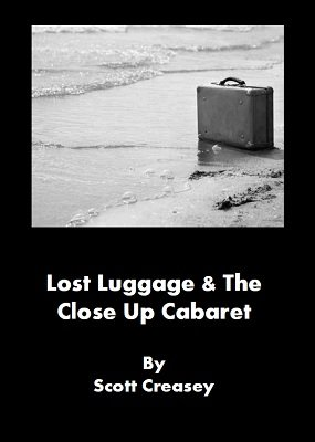 Lost Luggage and the Close Up Cabaret by Scott Creasey