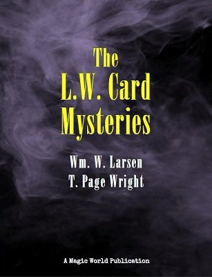 L. W. Card Mysteries by William W. Larsen & T. Page Wright