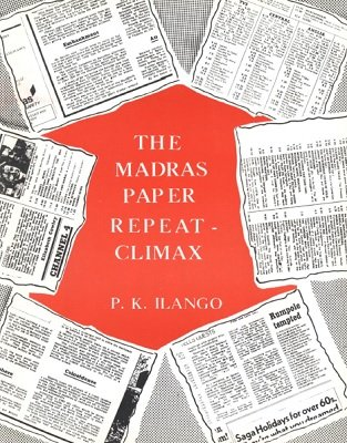 The Madras Paper Repeat Climax by P. K. Ilango