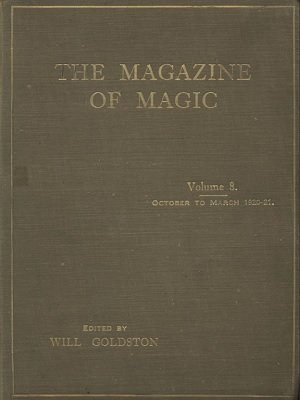 Magazine of Magic Volume 8 (Oct 1920 - Mar 1921) by Will Goldston