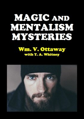 Magic and Mentalism Mysteries by William V. Ottaway & T. A. Whitney