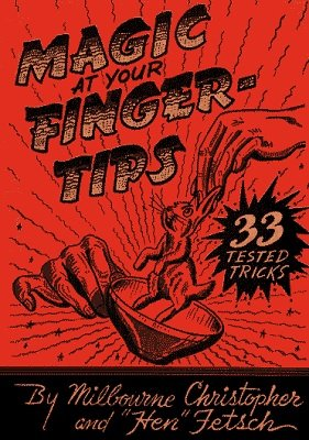 Magic at Your Fingertips by Milbourne Christopher & Hen Fetsch