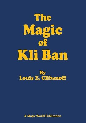 The Magic of Kli Ban by Louis E. Clibanoff