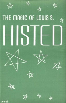 The Magic of Louis S. Histed by Louis Shelvy Histed