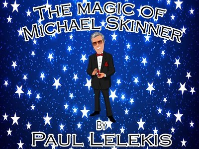 The Magic of Michael Skinner by Paul A. Lelekis