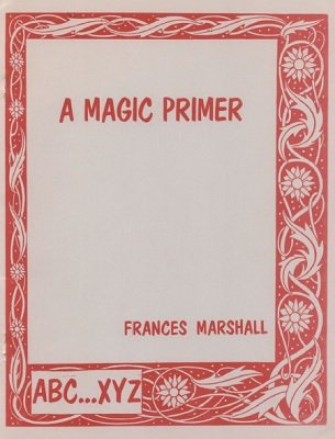 A Magic Primer (used) by Frances Marshall